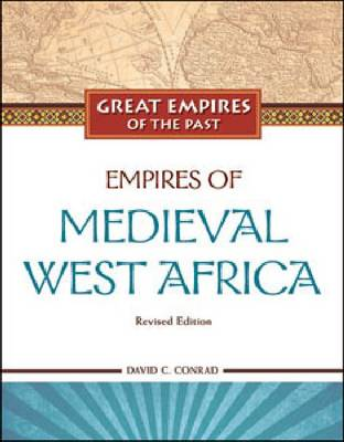 Empires of Medieval West Africa - Great Empires of the Past (Hardback)