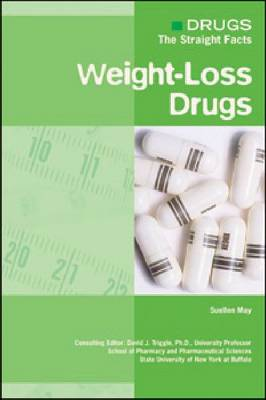 Weight-loss Drugs - Drugs: The Straight Facts (Hardback)