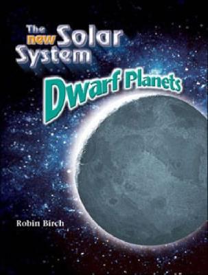 Dwarf Planets - New Solar System (Hardback)