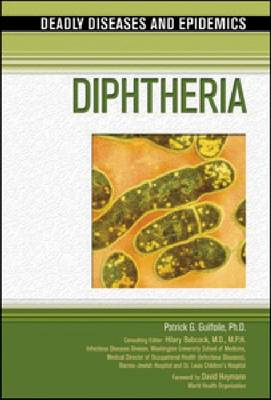 Diphtheria - Deadly Diseases and Epidemics (Hardback)