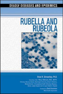 Rubella and Rubeola - Deadly Diseases and Epidemics (Hardback)