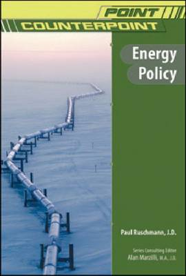 Energy Policy - Point/Counterpoint: Issues in Contemporary American Society (Hardback)