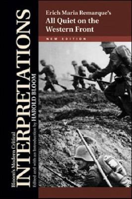 All Quiet on the Western Front - Erich Maria Remarque - Bloom's Modern Critical Interpretations (Hardback)