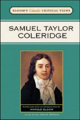 Samuel Taylor Coleridge - Bloom's Classic Critical Views (Hardback)