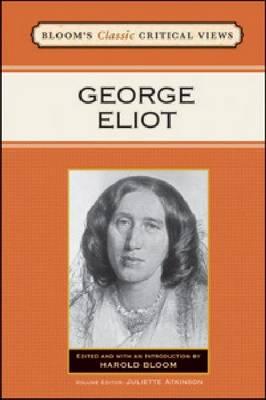 George Eliot - Bloom's Classic Critical Views (Hardback)