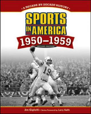 SPORTS IN AMERICA: 1950 TO 1959, 2ND EDITION - Sports in America: Decade by Decade (Hardback)