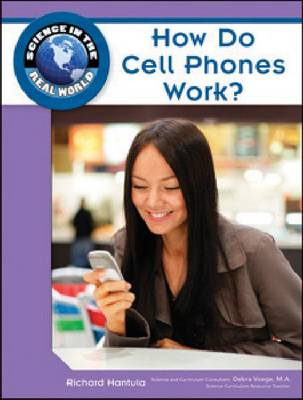 How Do Cell Phones Work? - Science in the Real World (Hardback)