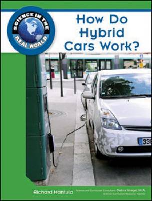 How Do Hybrid Cars Work? - Science in the Real World (Hardback)