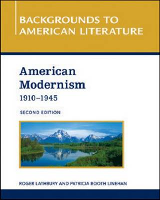 AMERICAN MODERNISM, 1910 - 1945, 2ND EDITION - Backgrounds to American Literature (Hardback)