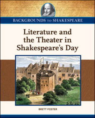 Literature and the Theater in Shakespeare's Day (Hardback)