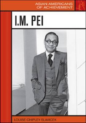 I.M. Pei - Asian Americans of Achievement (Hardback)