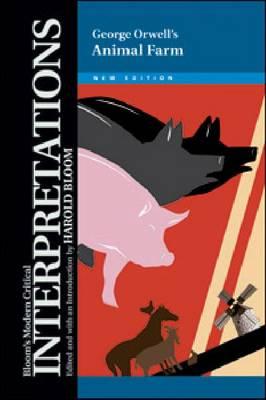 "George Orwell's """"Animal Farm - Bloom's Modern Critical Interpretations (Hardback)"