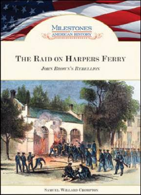 The Raid on Harpers Ferry: John Brown's Rebellion (Hardback)
