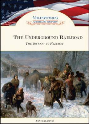 The Underground Railroad: The Journey to Freedom (Hardback)