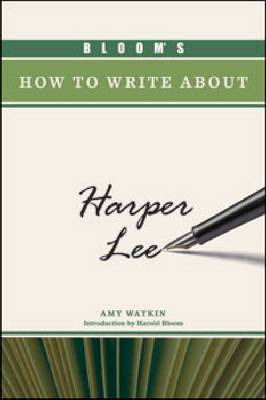 Bloom's How to Write about Harper Lee (Hardback)