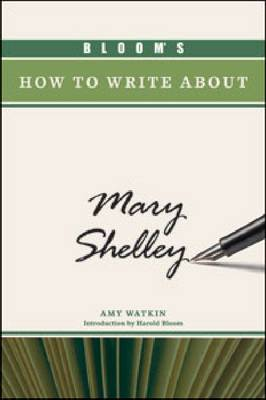 Bloom's How to Write about Mary Shelley - Bloom's How to Write about Literature (Hardback)