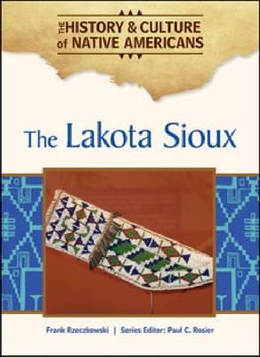 The Lakota Sioux (Hardback)