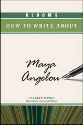 Bloom's How to Write about Maya Angelou - Bloom's How to Write about Literature (Hardback)