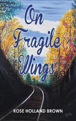 On Fragile Wings (Hardback)