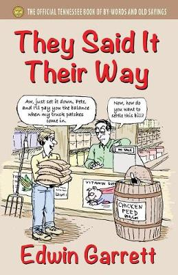They Said It Their Way: The Official Tennessee Book of By-Words and Old Sayings (Paperback)