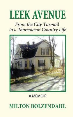 Leek Avenue: From the City Turmoil to a Thoreauean Country Life (Hardback)