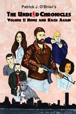 Home and Back Again - Undead Chronicles Volume 1 (Paperback)