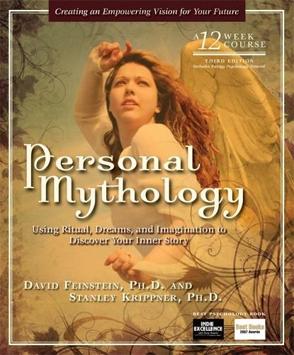Personal Mythology: Using Ritual, Dreams and Imagination to Discover Your Inner Story (Paperback)