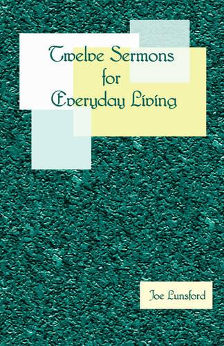 Twelve Sermons for Everyday Living (Paperback)