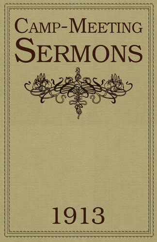 Camp-Meeting Sermons 1913 (Hardback)