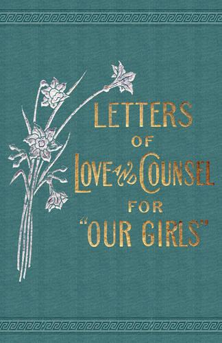 """Letters of Love and Counsel for """"Our Girls"""" (Paperback)"""