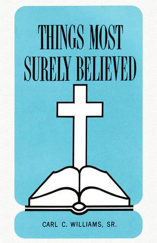 Things Most Surely Believed (Paperback)