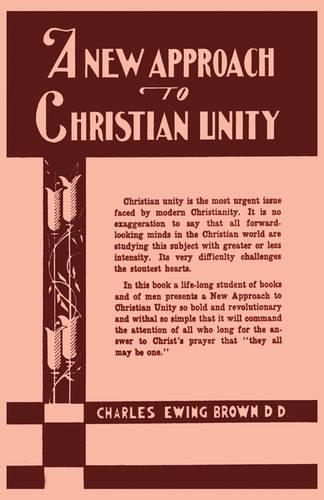 A New Approach to Christian Unity (Hardback)