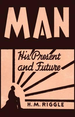 Man: His Present And Future (Hardback)