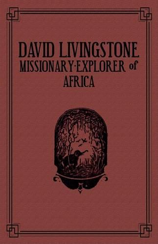 David Livingstone: Missionary-Explorer Of Africa (Paperback)