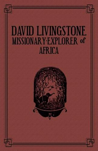 David Livingstone: Missionary-Explorer Of Africa (Hardback)