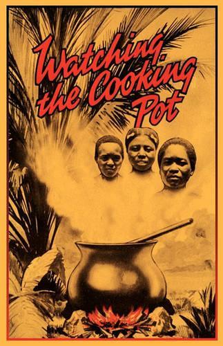 Watching the Cooking Pot (Hardback)