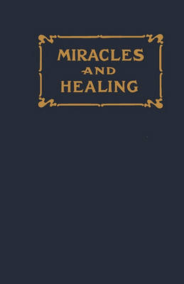 Miracles and Healing (Paperback)