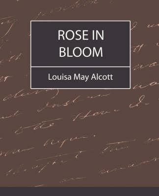 Rose in Bloom - Louisa May Alcott (Paperback)