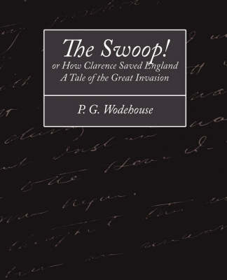 The Swoop! or How Clarence Saved England - A Tale of the Great Invasion (Paperback)