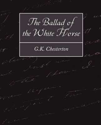 The Ballad of the White Horse (Paperback)