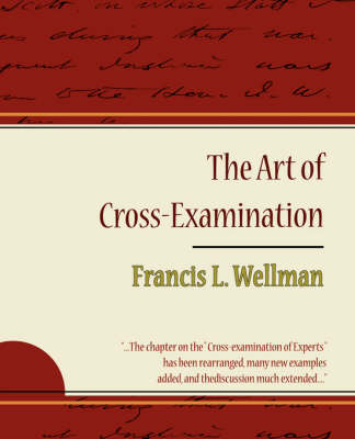 The Art of Cross-Examination - Francis L. Wellman (Paperback)