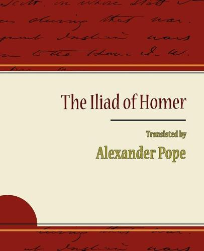 The Iliad of Homer - Alexander Pope (Paperback)
