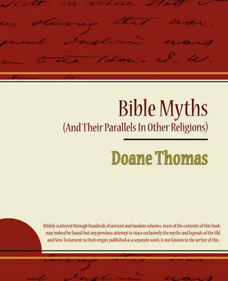Bible Myths (and Their Parallels in Other Religions) (Paperback)