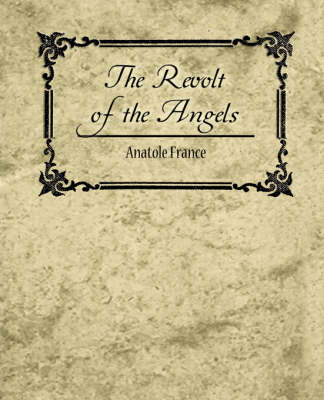 The Revolt of the Angels - Anatole France (Paperback)