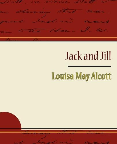 Jack and Jill - Alcott Louisa May (Paperback)