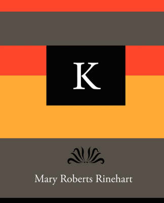 K - Mary Roberts Rinehart (Paperback)