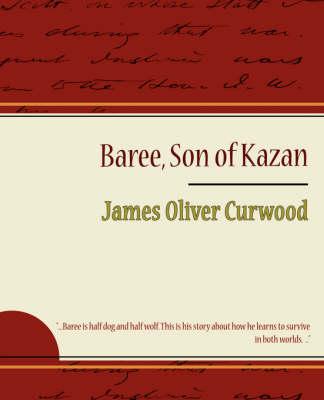 Baree Son of Kazan (Paperback)