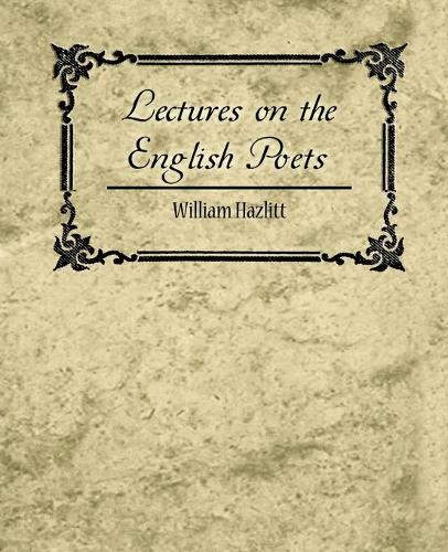 Lectures on the English Poets (Paperback)