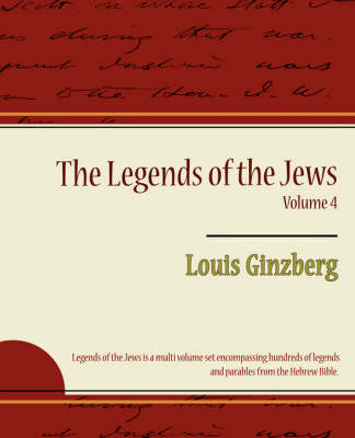 The Legends of the Jews Volume 4 (Paperback)