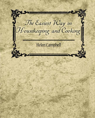 The Easiest Way in Housekeeping and Cooking (Paperback)